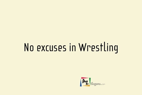 No excuses in Wrestling