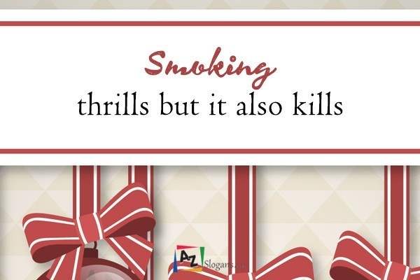 Smoking thrills but it also kills