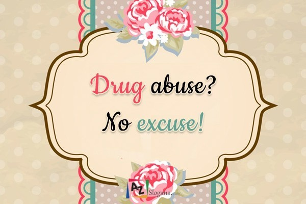 Drug abuse? No excuse!