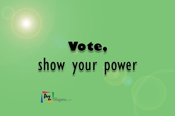 Vote, show your power
