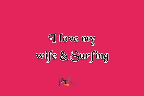I love my wife & Surfing