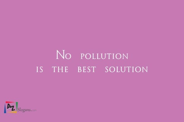 No pollution is the best solution