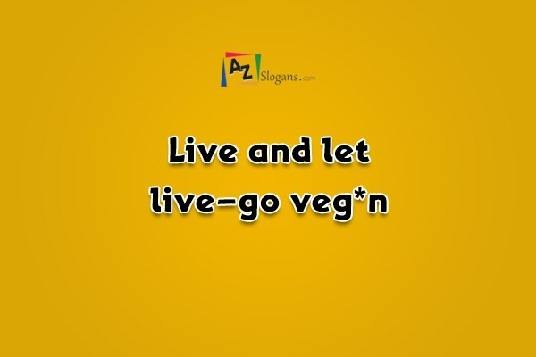 Live and let live–go veg*n