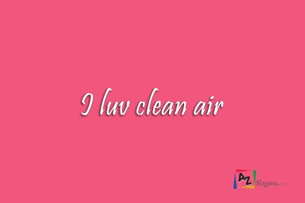 I luv clean air