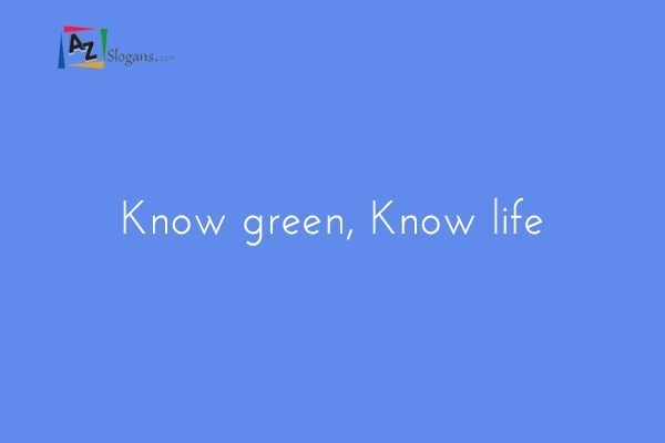 Know green, Know life