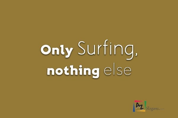 Only Surfing, nothing else