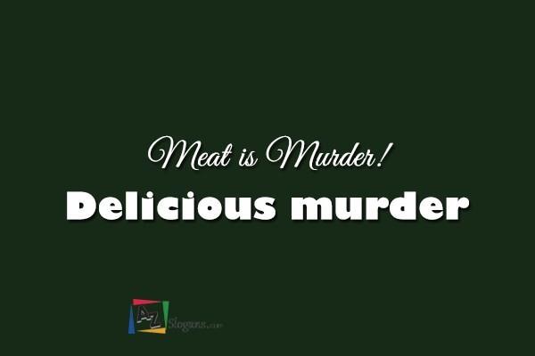 Meat is Murder! Delicious murder