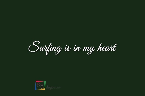 Surfing is in my heart