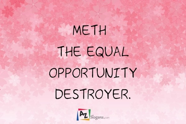 Meth: The Equal Opportunity Destroyer.
