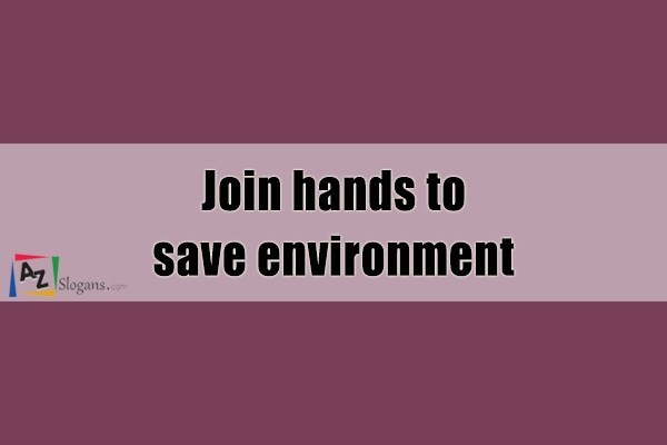 Join hands to save environment