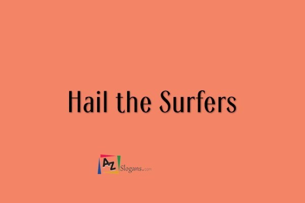 Hail the Surfers