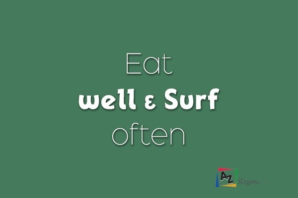 Eat well & Surf often
