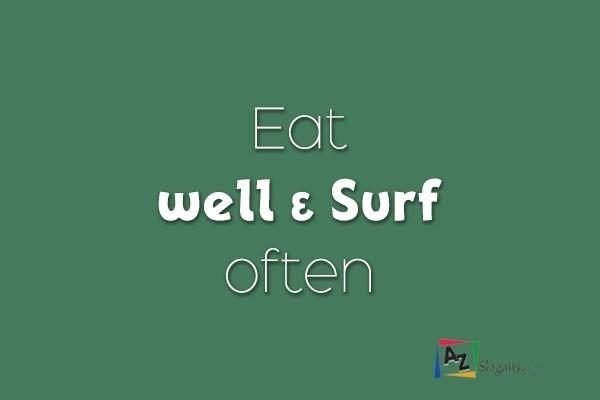 Eat well & Surf often