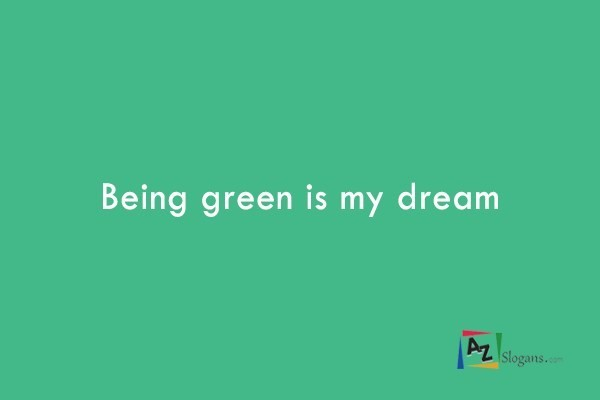 Being green is my dream