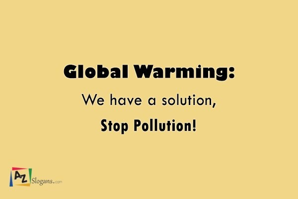 Global Warming: We have a solution, Stop Pollution!