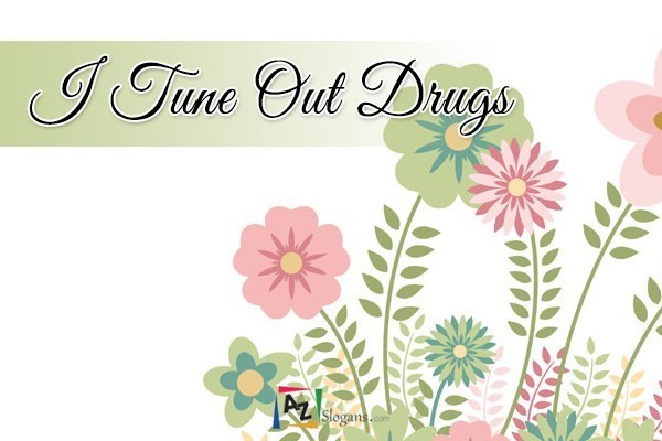 I Tune Out Drugs