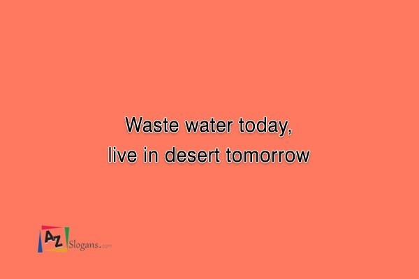Waste water today, live in desert tomorrow