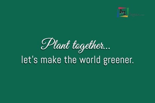 Plant together… let's make the world greener