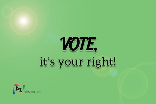 VOTE, it's your right!