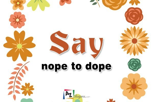 Say nope to dope