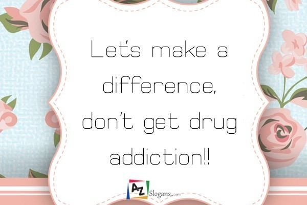Let's make a difference,don't get drug addiction!!