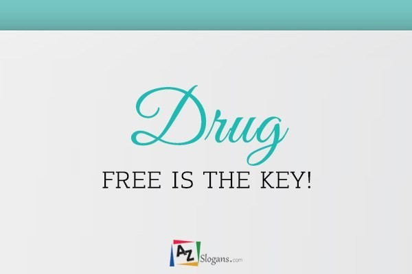 DRUG FREE IS THE KEY!