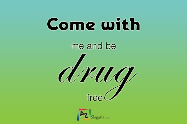 Come with me and be drug free