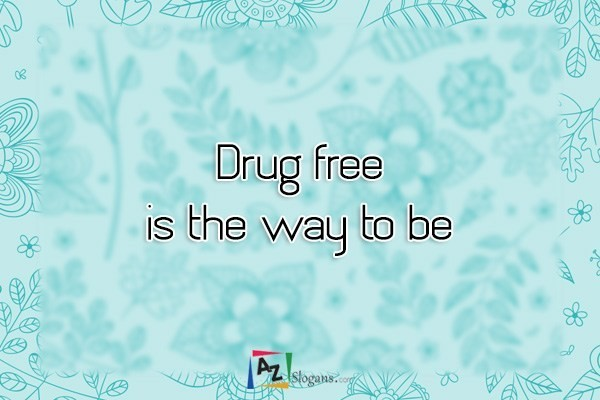 Drug free is the way to be