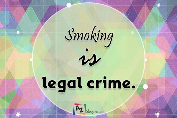 Smoking is legal crime.