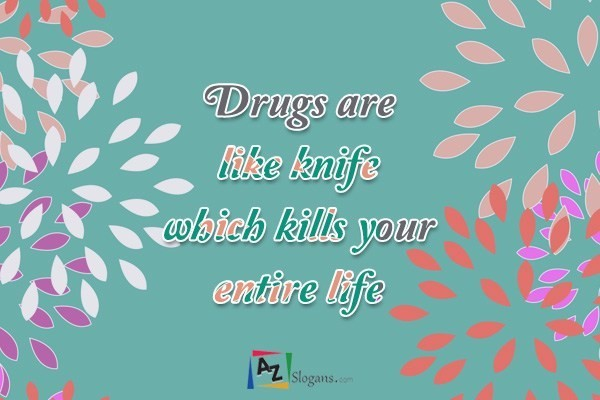 Drugs are like knife which kills your entire life
